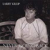 Play & Download Never Going Back by Larry Killip | Napster