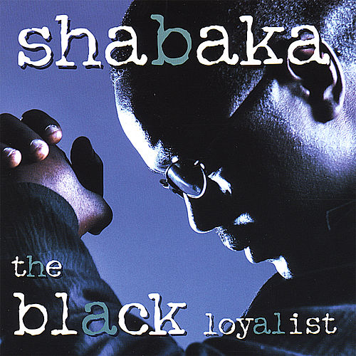 Play & Download Black Loyalist by Shabaka | Napster