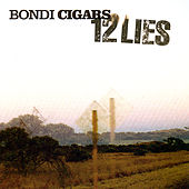 Play & Download 12 Lies by Bondi Cigars | Napster