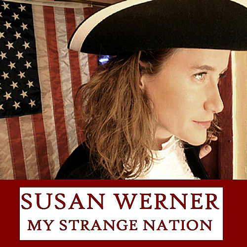 Play & Download My Strange Nation by Susan Werner | Napster