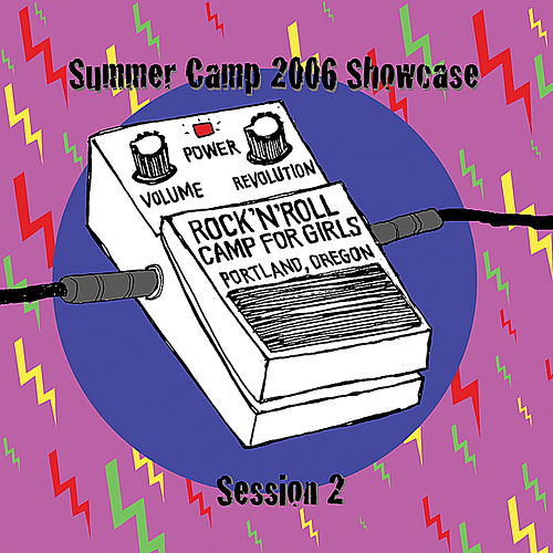 2006 Summer Camp Showcase Session 2 by Various Artists