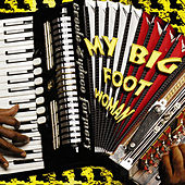 My Big Foot Woman by The Creole Zydeco Farmers