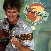 Hawaiian Slack Key Guitar: Kimo-Style by Jim