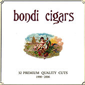 Play & Download 32 Premium Quality Cuts 1990-2006 by Bondi Cigars | Napster