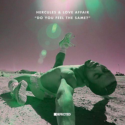 Do You Feel The Same? (Defected) by Hercules And Love Affair
