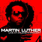 Play & Download Live at Arlene's Grocery by Martin Luther (Soul) | Napster