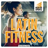 Music for Sports: Latin Fitness by The Gym All-Stars