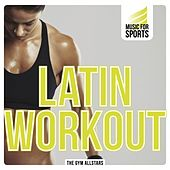 Music for Sports: Latin Workout by The Gym All-Stars
