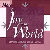 More Joy to the World by Bob Thompson