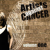 Play & Download Artists Against Cancer Volume One by Various Artists | Napster