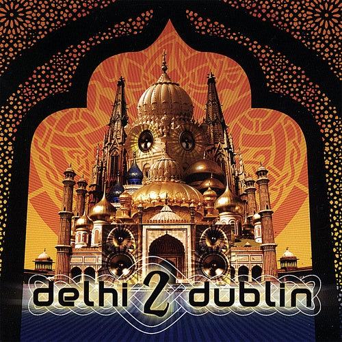 Delhi 2 Dublin by Delhi 2 Dublin