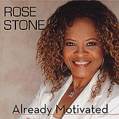 Play & Download Already Motivated by Rose Stone | Napster