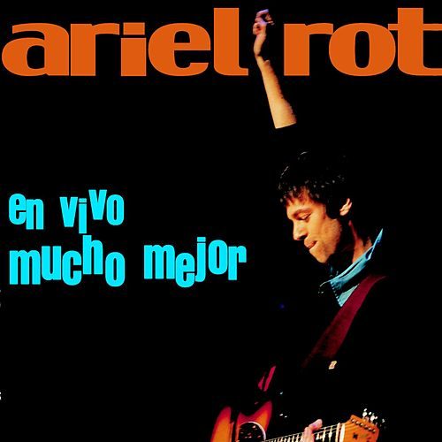 Play & Download En Vivo Mucho Mejor by Ariel Rot | Napster