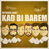Kad bi barem by October Light