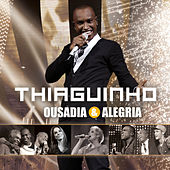 Play & Download Ousadia & Alegria by Thiaguinho | Napster
