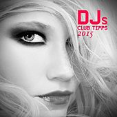 Play & Download Djs Club Tipps 2015 by Various Artists | Napster