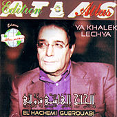 Play & Download Ya khalek lechya by Hachemi Guerouabi | Napster