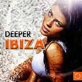 Play & Download Deeper Ibiza by Various Artists | Napster