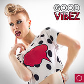 Play & Download Good Vibez by Various Artists | Napster