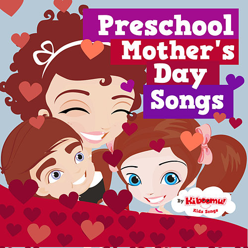 Mother's Day Songs by The Kiboomers