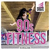 Music for Sports: 90s Fitness by The Gym All-Stars