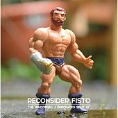 Reconsider Fisto by Various Artists