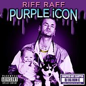 Play & Download PURPLE iCON (CHOPPED NOT SLOPPED) by Riff Raff | Napster