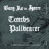 Play & Download Tombs / Pallbearer by Igorrr | Napster