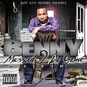 Married To The Game by Benny