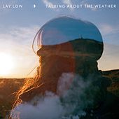 Talking About The Weather by Lay Low