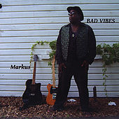 Bad Vibes by Markus