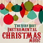 The Very Best Instrumental Christmas Music by Christmas Music