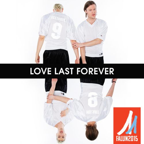 Love Last Forever (The Official Song For FIS Nordic World Ski Championships 2015) von Mando Diao
