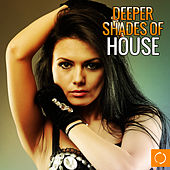 Play & Download Deeper Shades of House by Various Artists | Napster