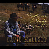 Play & Download The Horse I Rode in On by David Mallett | Napster