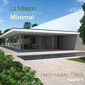 Play & Download La Maison Minimal, Vol. 4 - Finest Minimal Tunes by Various Artists | Napster