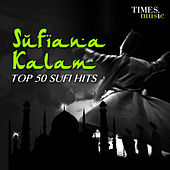 Play & Download Sufiana Kalam - Top 50 Sufi Hits by Various Artists | Napster