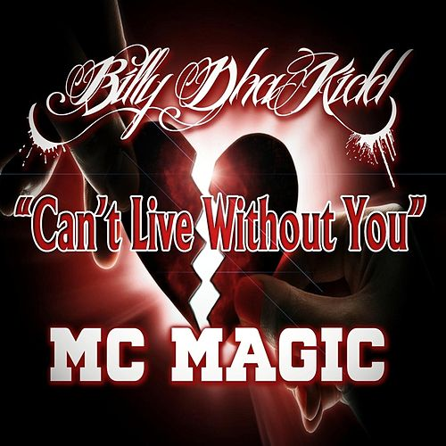 Play & Download Can't Live Without You by MC Magic | Napster