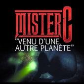 Play & Download Venu d'une autre planète by Mister C | Napster