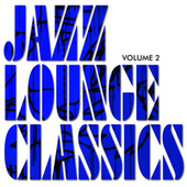 Play & Download Jazz Lounge Classics, Vol. 2 by Various Artists | Napster