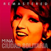 Play & Download Ciudad solitaria by Mina | Napster