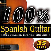 Play & Download 100% Spanih Guitar, The Best Music. 35 Greatest Hits. (Guitarra Española) by Various Artists | Napster