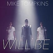 Will Be by Mike Tompkins