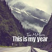 This Is My Year by Tim McMorris