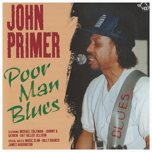Play & Download Poor Man Blues by John Primer | Napster