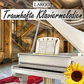 Play & Download Traumhafte Klaviermelodien by Largo | Napster