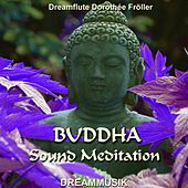Buddha Sound Meditation von Dreamflute Dorothée Fröller