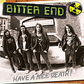 Have A Nice Death! von Bitter End