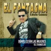 Play & Download Dónde Estan las Mujeres (El Evangelio) - Single by Fantasma | Napster