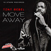 Play & Download Move Away - Single by Tony Rebel | Napster